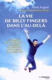 """Annie Kagan - La vie de Billy Fingers dans l'au-delà - Comment mon """"bad boy"""" de frère m'a prouvé l'existence de l'après-vie."""