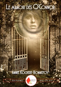 Annie Kochert-Bonnefoy - Le manoir des O'Connor.