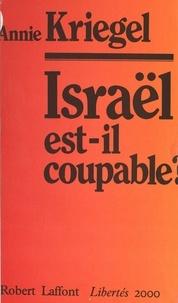 Annie Kriegel - Israël est-il coupable ?.
