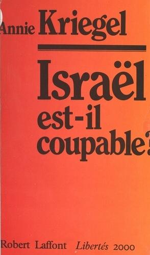 Israël est-il coupable ?