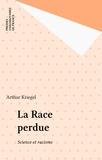 Annie Kriegel - La Race perdue - Science et racisme.