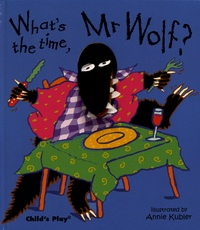 Annie Kubler - What's the time, Mr Wolf?.
