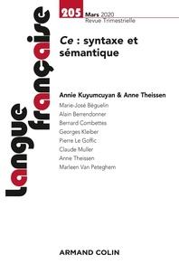 Annie Kuyumcuyan et Anne Theissen - Langue française N° 205, mars 2020 : Ce : syntaxe et sémantique.