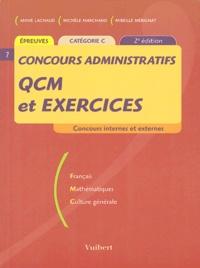 Annie Lachaud et Marie Marchand - Concours administratifs, QCM et exercices - Catégorie C.