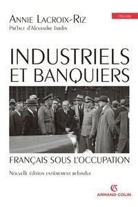 Annie Lacroix-Riz - Industriels et banquiers français sous l'Occupation.