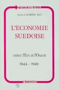 Annie Lacroix-Riz - L'economie suedoise entre l'est et l'ouest (1944-1949).