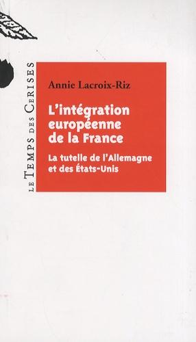 Annie Lacroix-Riz - L'intégration européenne de la France - La tutelle de l'Allemagne et des Etats-Unis.