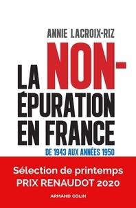 Annie Lacroix-Riz - La non-épuration en France - De 1943 aux années 1950.
