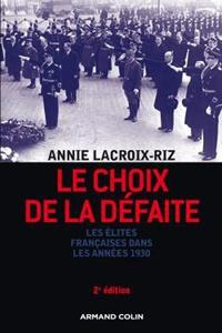 Annie Lacroix-Riz - Le choix de la défaite - Les élites françaises dans les années 1930.