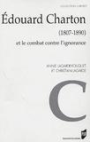 Annie Lagarde-Fouquet et Christian Lagarde - Edouard Charton (18078-1890) et le combat contre l'ignorance.