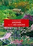 Annie Lagueyrie-Kraps et Pascale Adeline - Jardiner au fil des saisons.