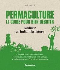 Ebook Ita Télécharger torrent Permaculture : le guide pour bien débuter  - Jardiner en imitant la nature en francais 9782815306171 CHM PDB ePub par Annie Lagueyrie
