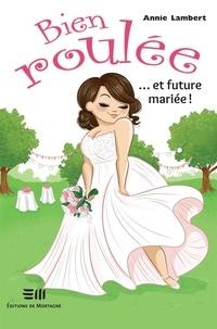 Annie Lambert - Bien roulée  : Bien roulée... et future mariée !.