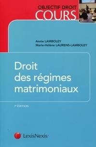 Annie Lamboley et Marie-Hélène Laurens-Lamboley - Droit des régimes matrimoniaux.