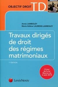 Annie Lamboley et Marie-Hélène Laurens-Lamboley - Travaux dirigés de droit des régimes matrimoniaux.