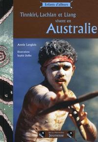 Annie Langlois - Tinnkiri, Lachlan et Liang vivent en Australie.