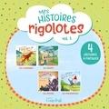 Annie Lanthier et Maude-Iris Hamelin-Ouellette - Mes histoires rigolotes  : Mes histoires rigolotes vol. 1 - 4 histoires à partager.