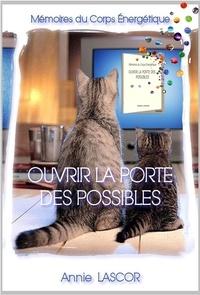 Annie Lascor - Ouvrir la Porte des Possibles Le livre.