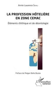 Annie Laurence Sikali - La profession hôtelière en zone CEMAC - Eléments d'éthique et de déontologie.