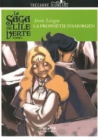 Annie Lavigne - La saga de l'île verte Tome 1 : La prophétie d'Amorgen.