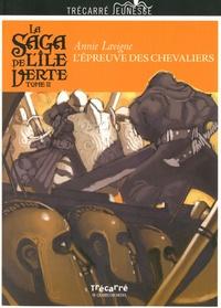Annie Lavigne - La saga de l'île verte Tome 2 : L'épreuve des chevaliers.