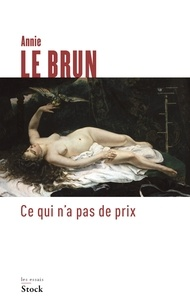 Ce qui n'a pas de prix - Annie Le Brun - Format ePub - 9782234085510 - 11,99 €