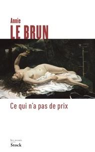 Annie Le Brun - Ce qui n'a pas de prix - Beauté, laideur et politique.