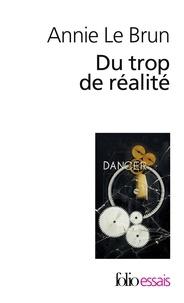 Annie Le Brun - Du trop de réalité.