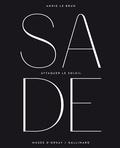 Annie Le Brun - Sade. Attaquer le soleil - Exposition, Paris, Musée d'Orsay, du 14 octobre 2014 au 25 janvier 2015.