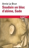 Annie Le Brun - Soudain un bloc d'abîme, Sade.