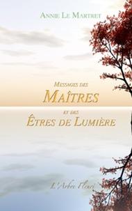Annie Le Martret - Messages des Maîtres et des Etres de Lumière.