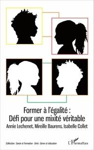 Annie Léchenet et Mireille Baurens - Former à l'égalité : défi pour une mixité véritable.