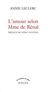 Annie Leclerc - L'amour selon Mme de Rênal.