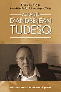 Annie Lenoble-Bart et Jean-Jacques Cheval - Actualité d'André-Jean Tudesq.