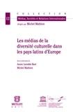 Annie Lenoble-Bart et Michel Mathien - Les médias de la diversité culturelle dans les pays latins d'Europe.