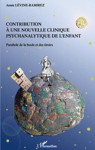 Annie Lévine-Ramirez - Contribution à une nouvelle clinique psychanalytique de l'enfant - Parabole de la boule et des tiroirs.