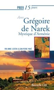 Annie Looten et Jean-Pierre Mahé - Grégoire de Narek - Mystique d'Arménie.