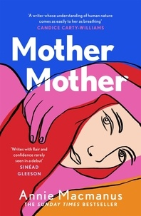 Annie Macmanus - Mother Mother - The Sunday Times Bestseller.