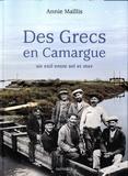 Annie Maïllis - Des Grecs en Camargue - Un exil entre sel et mer.