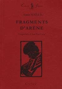 Annie Maïllis - Fragments d'arène.
