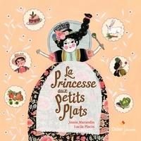Annie Marandin et Lucile Placin - La Princesse aux petits plats.