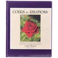 Annie Marquier - Cours de relations ou l'art d'aimer - Enregistrement d'exposés de l'atelier de Relations donné à l'Institut du Développement de la personne. 4 CD audio