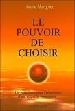 Annie Marquier - Le pouvoir de choisir.