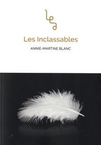 Annie-Martine Blanc - Les inclassables.