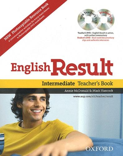 Annie McDonald et Mark Hancock - English Result - 2 Volumes, Intermediate Teacher's Book ; Photocopiable Resource Book. 2 DVD