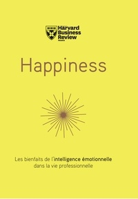 Annie McKee et Peter-N Stearns - Happiness - Les bienfaits de l'intelligence émotionnelle.