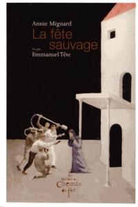 Annie Mignard - La fête sauvage.