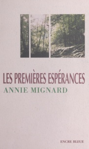 Annie Mignard et Claude Four - Les premières espérances.
