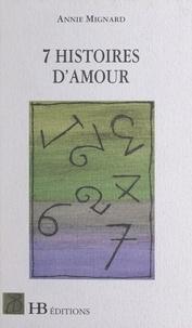 Annie Mignard et Claude Foenet - Sept histoires d'amour.