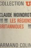 Annie Moindrot et Claude Moindrot - Les régions britanniques.